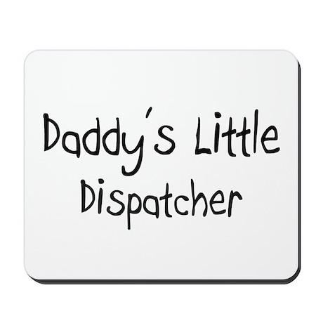 Daddy's Little Dispatcher Mousepad