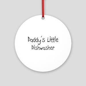 Daddy's Little Dishwasher Ornament (Round)