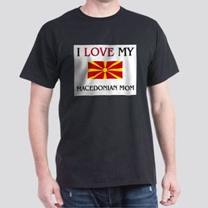 I Love My Macedonian Mom Dark T-Shirt