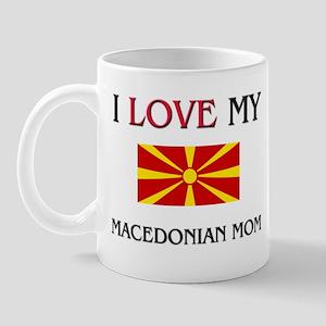 I Love My Macedonian Mom Mug