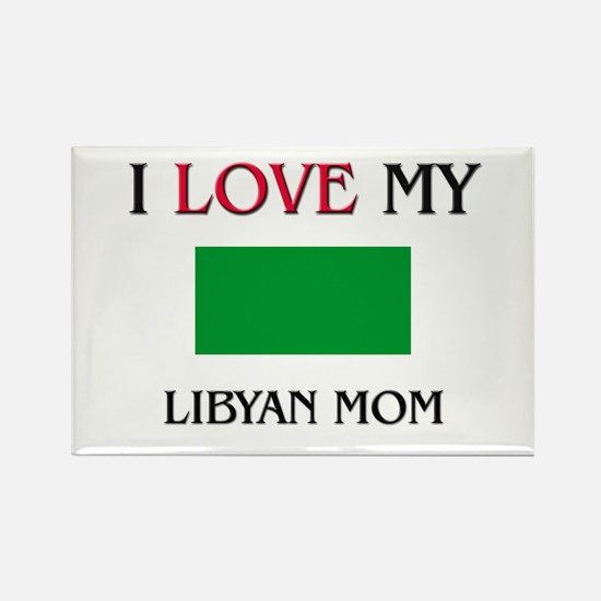 I Love My Libyan Mom Rectangle Magnet