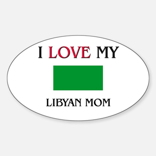 I Love My Libyan Mom Oval Decal