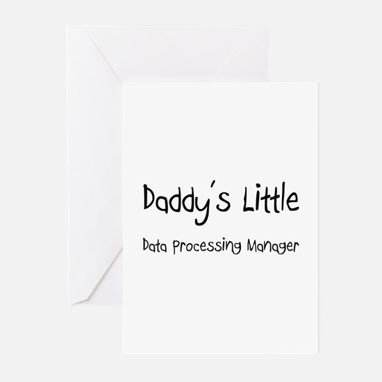 Daddy's Little Data Processing Manager Greeting Ca