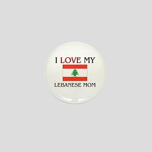 I Love My Lebanese Mom Mini Button