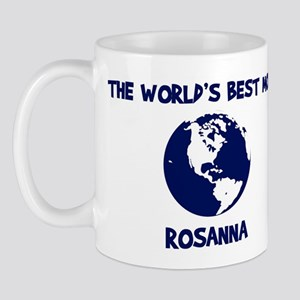 ROSANNA - Worlds Best Mom Mug