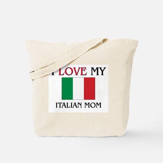 I Love My Italian Mom Tote Bag