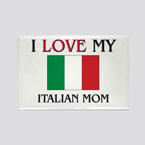 I Love My Italian Mom Rectangle Magnet