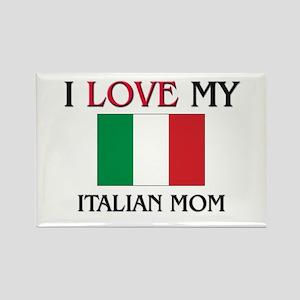 I Love My Italian Mom Rectangle Magnet