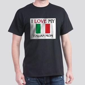 I Love My Italian Mom Dark T-Shirt