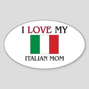 I Love My Italian Mom Oval Sticker