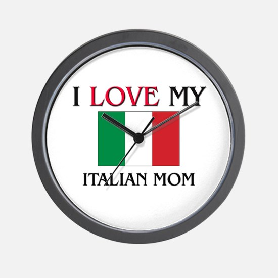 I Love My Italian Mom Wall Clock