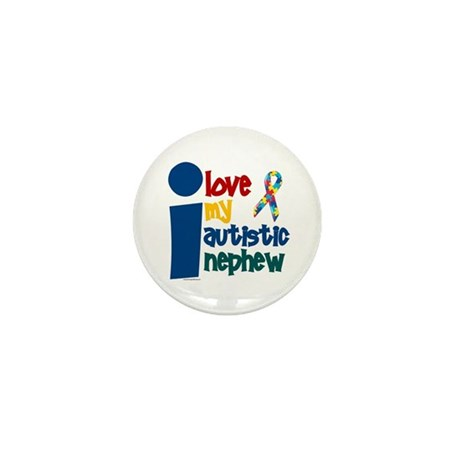 I Love My Autistic Nephew 1 Mini Button