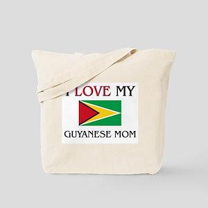 I Love My Guyanese Mom Tote Bag