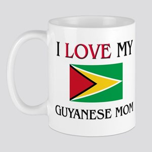 I Love My Guyanese Mom Mug