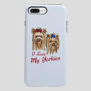 I Love my Yorkies iPhone 8/7 Plus Tough Case