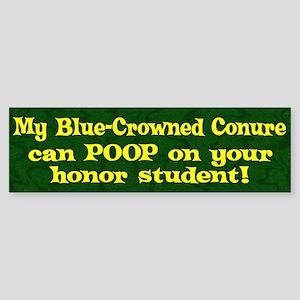 Honor Stdnt Poop Blue Crown Conure Bumper Sticker
