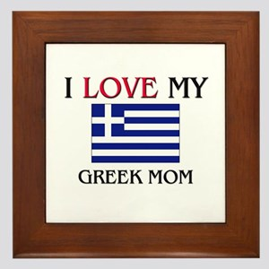 I Love My Greek Mom Framed Tile