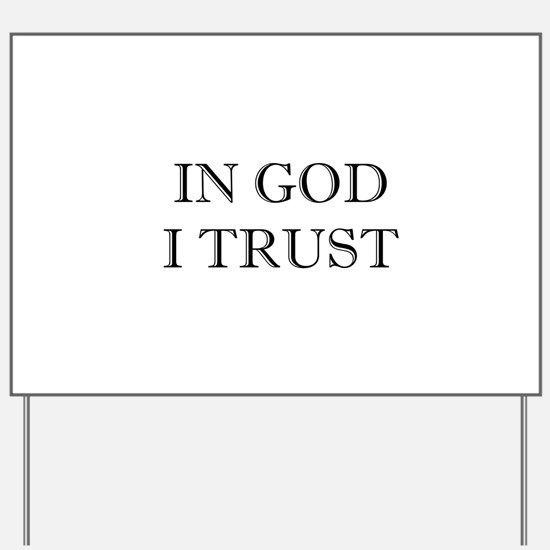 In God I Trust Yard Sign