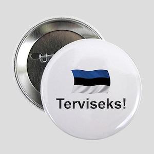 """Estonian Terviseks 2.25"""" Button"""