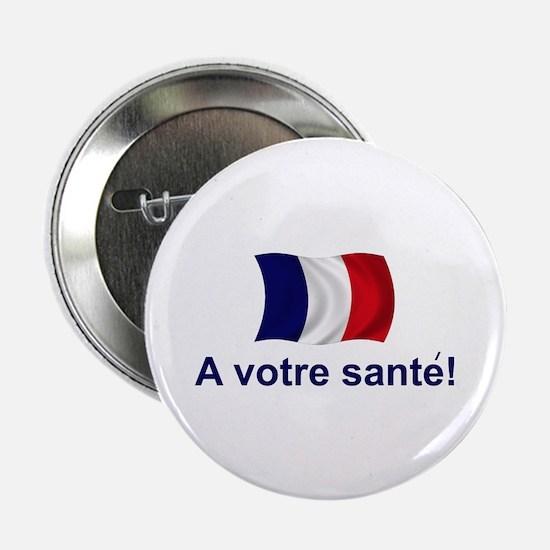 "French A Votre Sante 2.25"" Button"