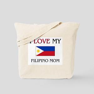 I Love My Filipino Mom Tote Bag