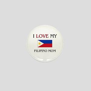 I Love My Filipino Mom Mini Button