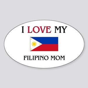 I Love My Filipino Mom Oval Sticker