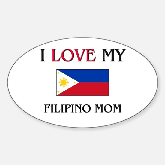 I Love My Filipino Mom Oval Decal
