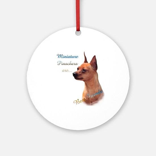 Min Pin Best Friend 1 Ornament (Round)