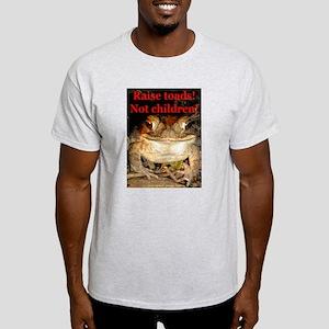 Raise toads Ash Grey T-Shirt