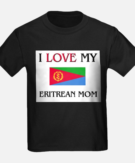 I Love My Eritrean Mom T