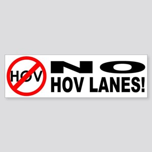 Bumper Sticker - No HOV Lanes