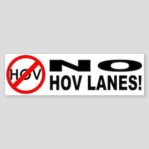 Bumper Sticker - No HOV Lanes