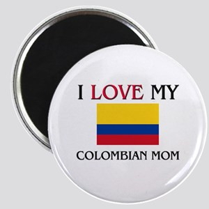 I Love My Colombian Mom Magnet