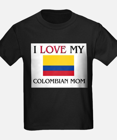 I Love My Colombian Mom T