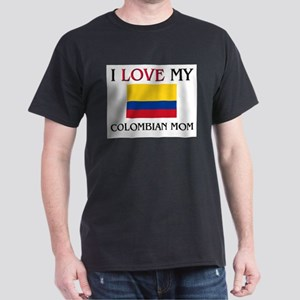 I Love My Colombian Mom Dark T-Shirt