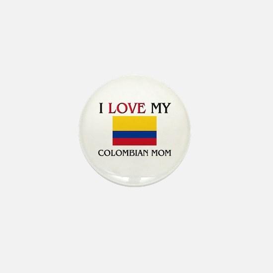 I Love My Colombian Mom Mini Button