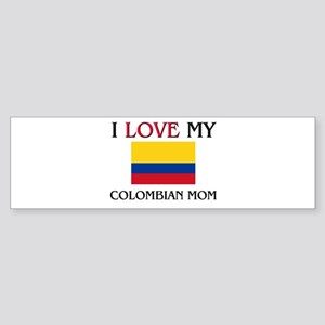 I Love My Colombian Mom Bumper Sticker