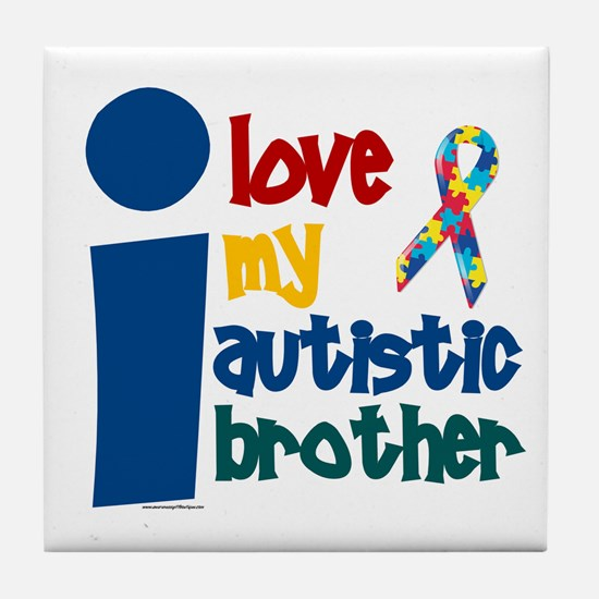 I Love My Autistic Brother 1 Tile Coaster