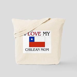 I Love My Chilean Mom Tote Bag
