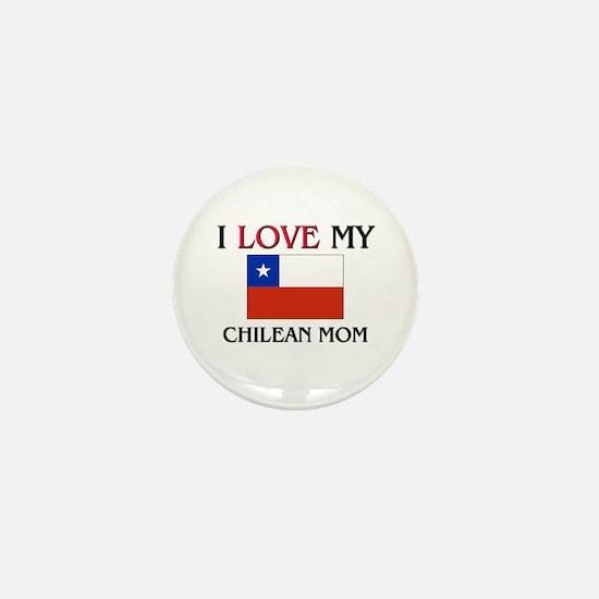 I Love My Chilean Mom Mini Button