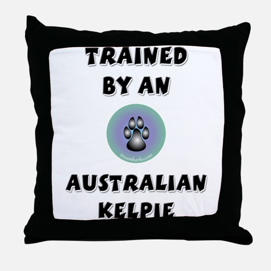 Trained by a Kelpie Throw Pillow