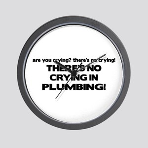 There's No Crying Plumbing Wall Clock