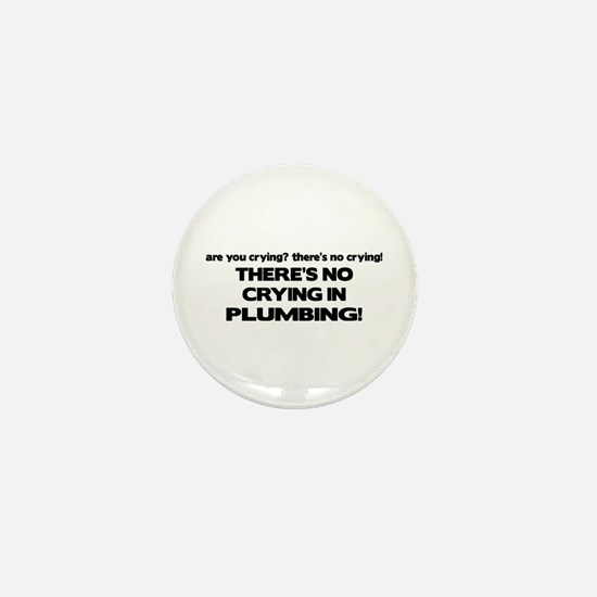 There's No Crying Plumbing Mini Button