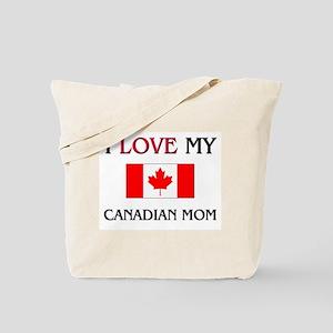 I Love My Canadian Mom Tote Bag