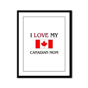 I Love My Canadian Mom Framed Panel Print