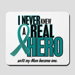 Never Knew A Hero 2 Teal (Mom) Mousepad