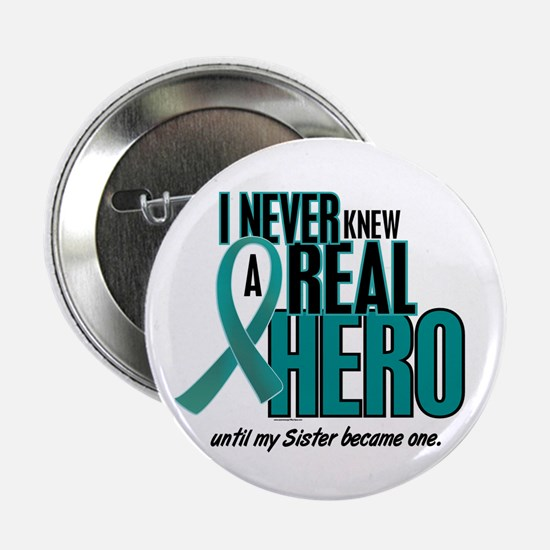 """Never Knew A Hero 2 Teal (Sister) 2.25"""" Button"""