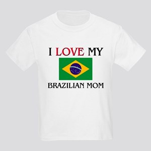 I Love My Brazilian Mom Kids Light T-Shirt