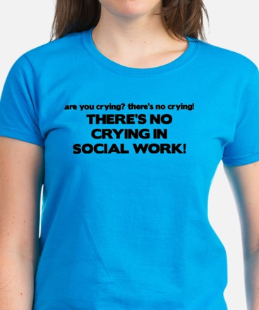 There's No Crying in Social Work Women's Dark T-Sh